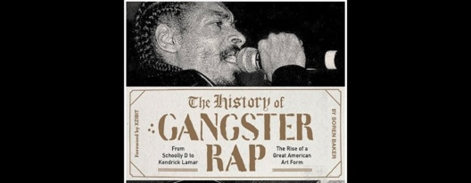 "Image: Soren Baker's ""The History of Gangster Rap"" Out on Oct. 2"