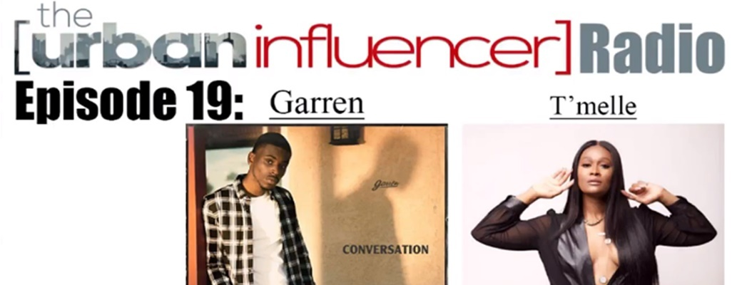 Image: The Urban Influencer Radio [EPISODE 19]: Garren and T'melle